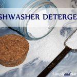 Natural Homemade Dishwasher Detergent Recipe